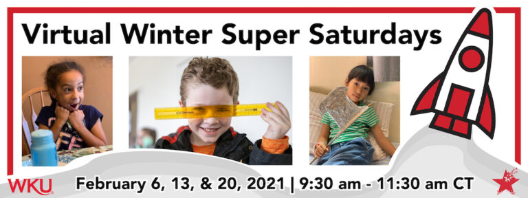 2021 Winter Super Saturdays - The Center for Gifted Studies at Western Kentucky University